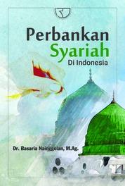 Cover Perbankan Syariah di Indonesia oleh DR. Basaria Nainggolan, M.Ag.