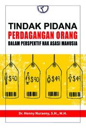Cover Tindak Pidana Perdagangan Orang dan Hak Asasi Manusia oleh Dr. Hj. Henny Nuraeny, SH.,MH