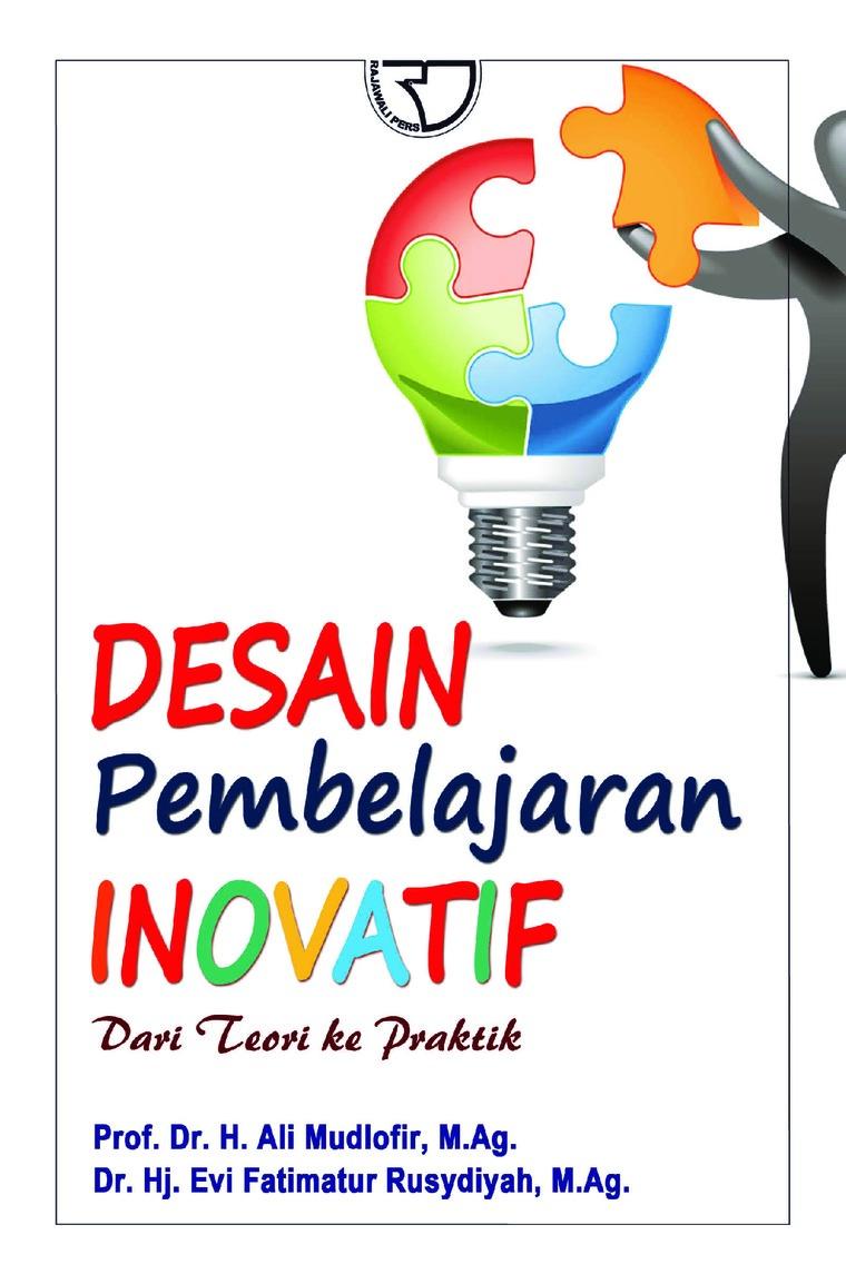 Buku Digital Desain Pembelajaran Inovatif: dari Teori ke Praktik oleh Prof. Dr. H. Ali Mudlofir, M.Ag