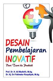 Desain Pembelajaran Inovatif: dari Teori ke Praktik by Prof. Dr. H. Ali Mudlofir, M.Ag Cover