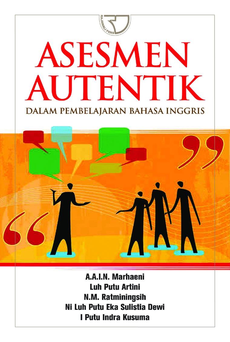 Buku Digital Asesmen Autentik dalam Pembelajaran Bahasa oleh Prof. Dr. A.A.I.N. Marhaeni, M.A.
