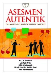 Asesmen Autentik dalam Pembelajaran Bahasa by Prof. Dr. A.A.I.N. Marhaeni, M.A. Cover