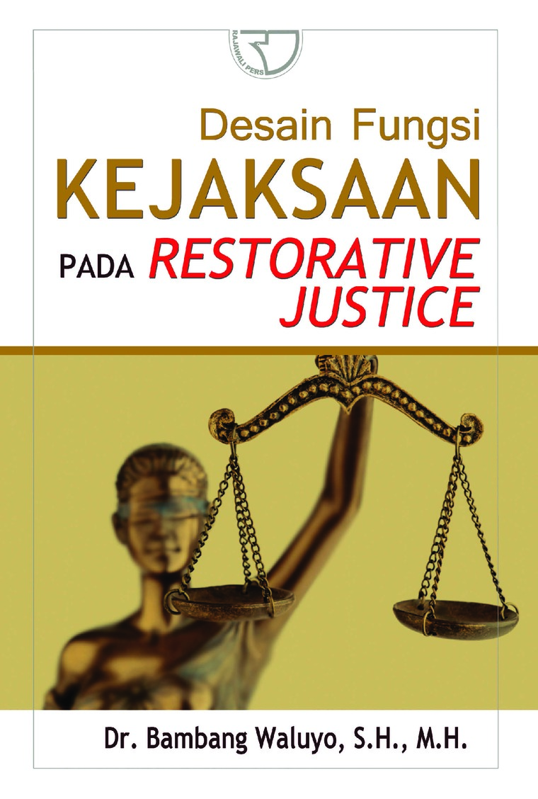 Buku Digital Desain Fungsi Kejaksaan Pada Restorative Justice oleh Dr. Bambang Waluyo SH MH