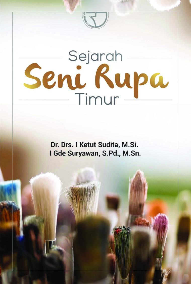 Buku Digital Sejarah Seni rupa timur oleh Dr. I Ketut Sudita, M.Si