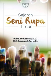 Cover Sejarah Seni rupa timur oleh Dr. I Ketut Sudita, M.Si