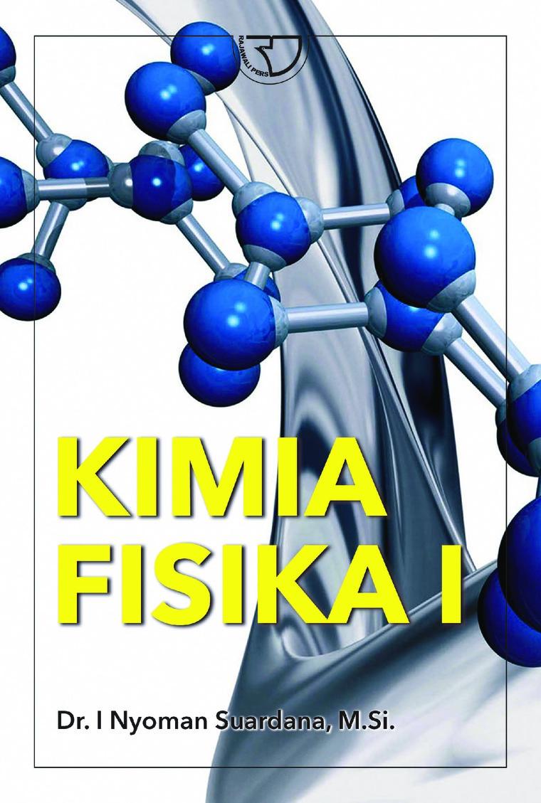Buku Digital KIMIA FISIKA I oleh Dr. I Nyoman Suardana, M.Si.