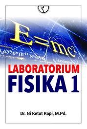 Cover Laboraturium Fisika 1 oleh Dr. Ni Ketut Rapi, M.Pd.