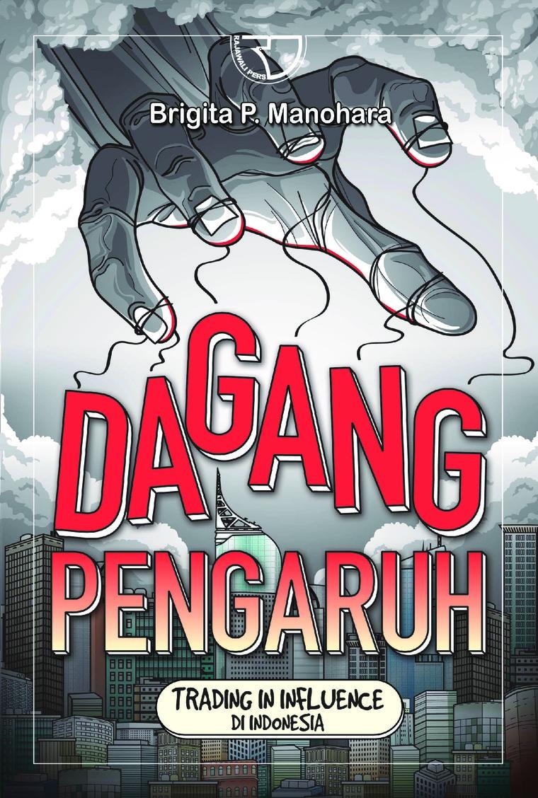 Buku Digital Dagang Pengaruh (Trading In Influence) di Indonesia oleh Brigita P. Manohara