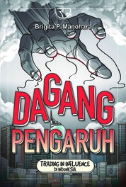 Cover Dagang Pengaruh (Trading In Influence) di Indonesia oleh Brigita P. Manohara