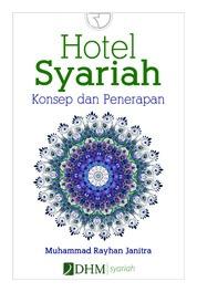 Cover Hotel Syariah: Teori dan Praktek oleh Muhammad Rayhan Janitra