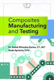 Cover Composites Manufacturing and Testing oleh Dr. Kadek Rihendra Dantes, S.T., M.T.