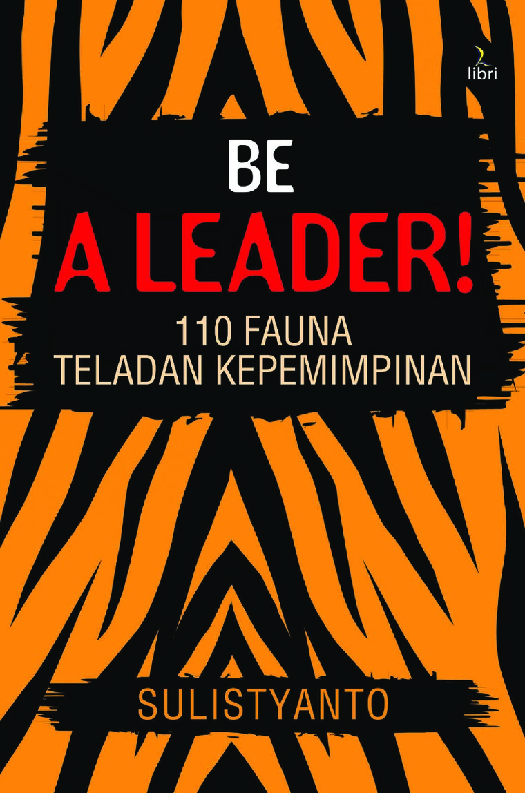 Be A Leader by Sulistyanto Digital Book