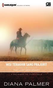 Cover Harlequin Koleksi Istimewa: Misi Terakhir Sang Prajurit (The Last Mercenary) oleh Diana Palmer