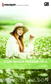 Cover Harlequin Koleksi Istimewa: Istana Rahasia Pangeran Italia (The Mysterious Italian Houseguest) oleh Scarlet Wilson
