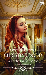 Historical Romance: Kekasih Sang Perompak (A Pirate's Wife for Me) by Christina Dodd Cover