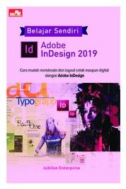 Belajar Sendiri Adobe InDesign 2019 by Jubilee Enterprise Cover