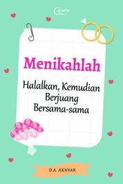 Cover Menikahlah; Halalkan Kemudian Berjuang Bersama-Sama oleh Dwiki Al Akhyar