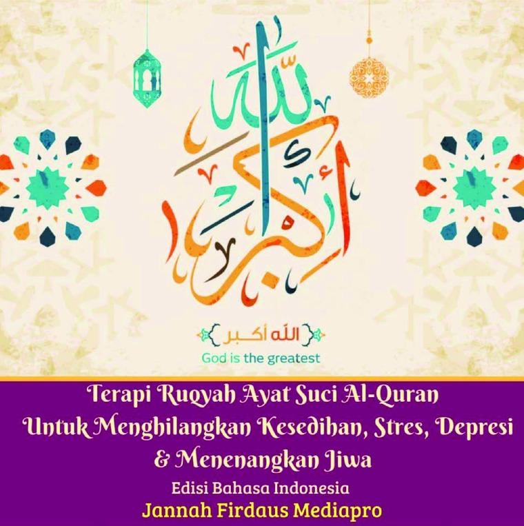 Terapi Ruqyah Ayat Suci Al-Quran Untuk Menghilangkan Kesedihan, Stres, Depresi Dan Menenangkan Jiwa Edisi Bahasa Indonesia by Jannah Firdaus Mediapro Digital Book