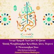 Cover Terapi Ruqyah Ayat Suci Al-Quran Untuk Menghilangkan Kesedihan, Stres, Depresi Dan Menenangkan Jiwa Edisi Bahasa Indonesia oleh Jannah Firdaus Mediapro