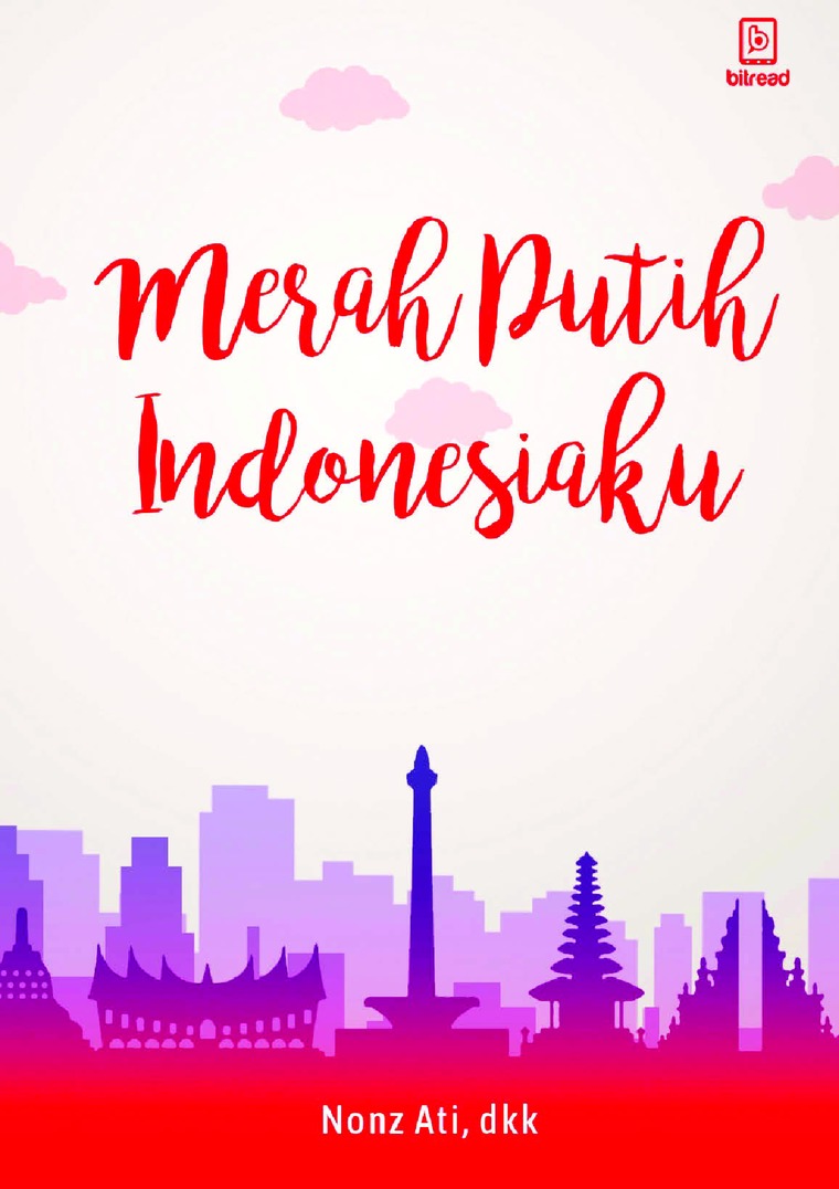 Merah Putih Indonesiaku by Nonz Ati, dkk Digital Book
