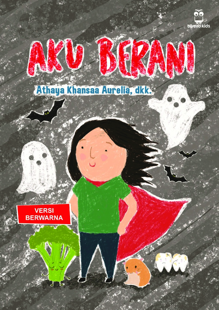 Aku Berani by Athaya Khansaa Aurelia, dkk. Digital Book