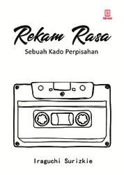 Cover Rekam Rasa, Sebuah Kado Perpisahan oleh Iraguchi Surizkie