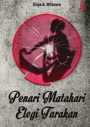 Penari Matahari Elegi Tarakan by Dian A. Wibowo Cover
