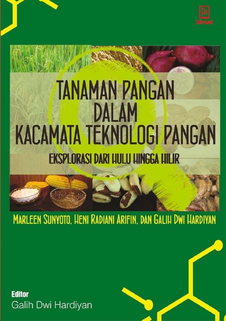 Tanaman Pangan dalam Kacamata Teknologi Pangan: Eksplorasi dari Hulu Hingga Hilir by Marleen Sunyoto Digital Book