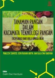 Cover Tanaman Pangan dalam Kacamata Teknologi Pangan: Eksplorasi dari Hulu Hingga Hilir oleh Marleen Sunyoto