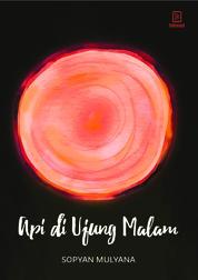 Api di Ujung Malam by Sopyan Mulyana Cover