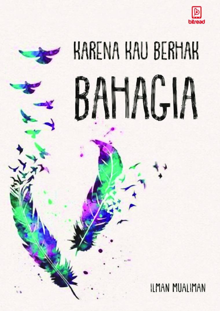 Buku Digital Karena Kau Berhak Bahagia oleh Ilman Mualiman
