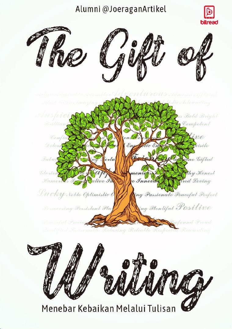 Buku Digital The Gift of Writing, Menebar Kebaikan Melalui Tulisan oleh Alumni @Joeragan Artikel