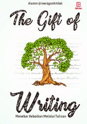 The Gift of Writing, Menebar Kebaikan Melalui Tulisan by Alumni @Joeragan Artikel Cover