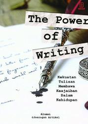 Cover The Power of Writing, Kekuatan Tulisan Membawa Keajaiban Dalam Kehidupan oleh Alumni @Joeragan Artikel