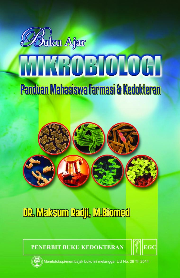 Buku Digital Buku Ajar Mikrobiologi : Panduan Mahasiswa Farmasi & Kedokteran oleh DR. Maksum Radji, M. Biomed