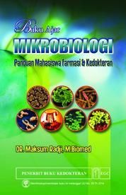 Buku Ajar Mikrobiologi : Panduan Mahasiswa Farmasi & Kedokteran by DR. Maksum Radji, M. Biomed Cover