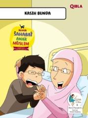 Cover Komik Sahabat Anak Muslim : Kasih Bunda oleh Watiek Ideo & Riera Faaizah