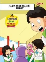 Cover Komik Sahabat Anak Muslim : Siapa yang Paling Buruk? oleh Watiek Ideo & Riera Faaizah