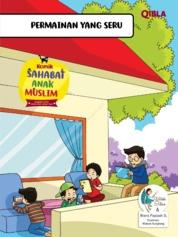 Cover Komik Sahabat Anak Muslim : Permainan yang Seru oleh Watiek Ideo & Riera Faaizah