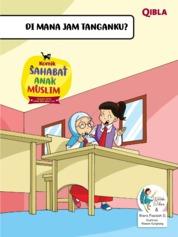 Cover Komik Sahabat Anak Muslim : Di Mana Jam Tanganku? oleh Watiek Ideo & Riera Faaizah