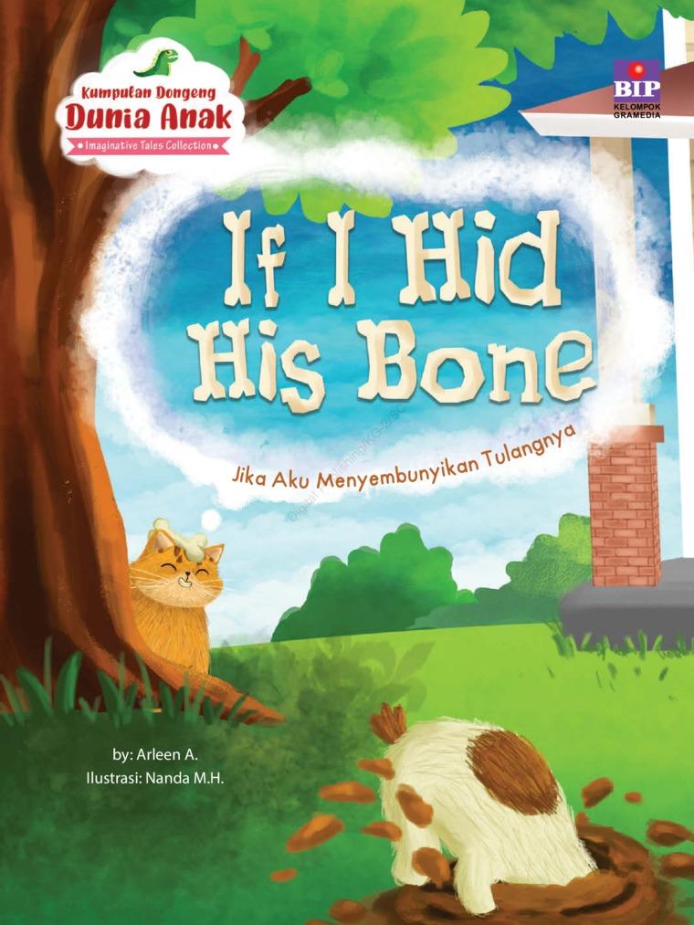 Buku Digital Kumpulan Dongeng Dunia Anak : Jika Aku Menyembunyikan Tulangnya oleh Arleen A.