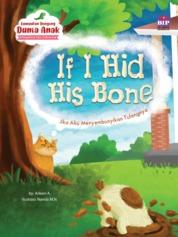 Cover Kumpulan Dongeng Dunia Anak : Jika Aku Menyembunyikan Tulangnya oleh Arleen A.