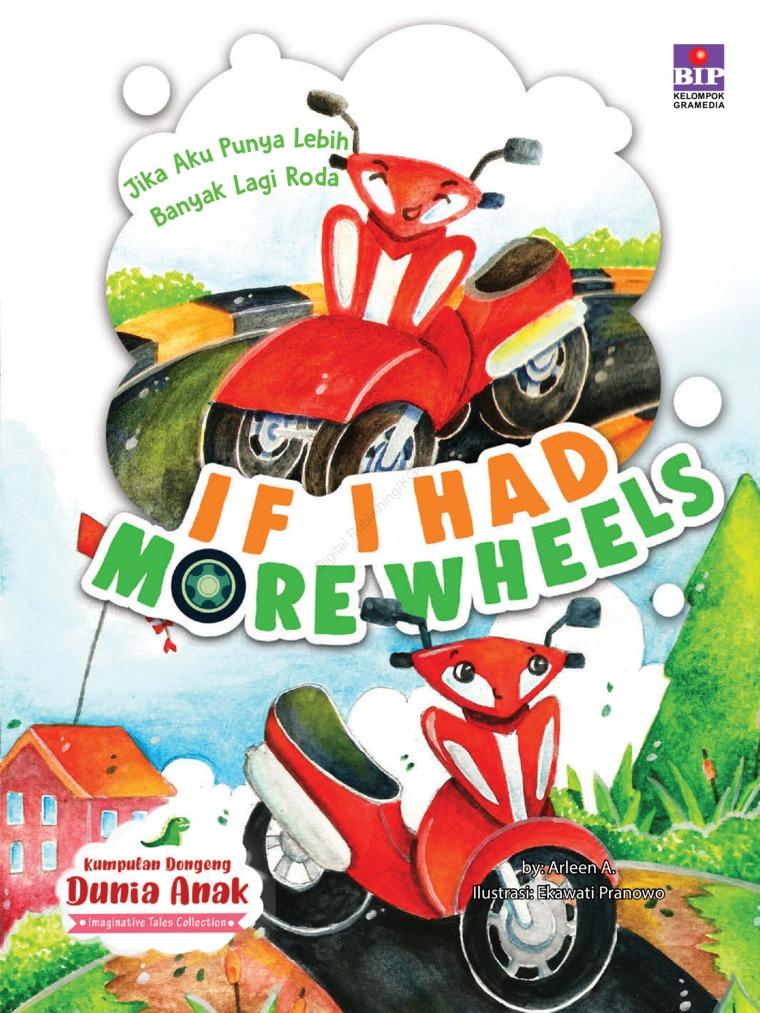 Buku Digital Kumpulan Dongeng Dunia Anak : Jika Aku Punya Lebih Banyak Lagi roda oleh Arleen A.