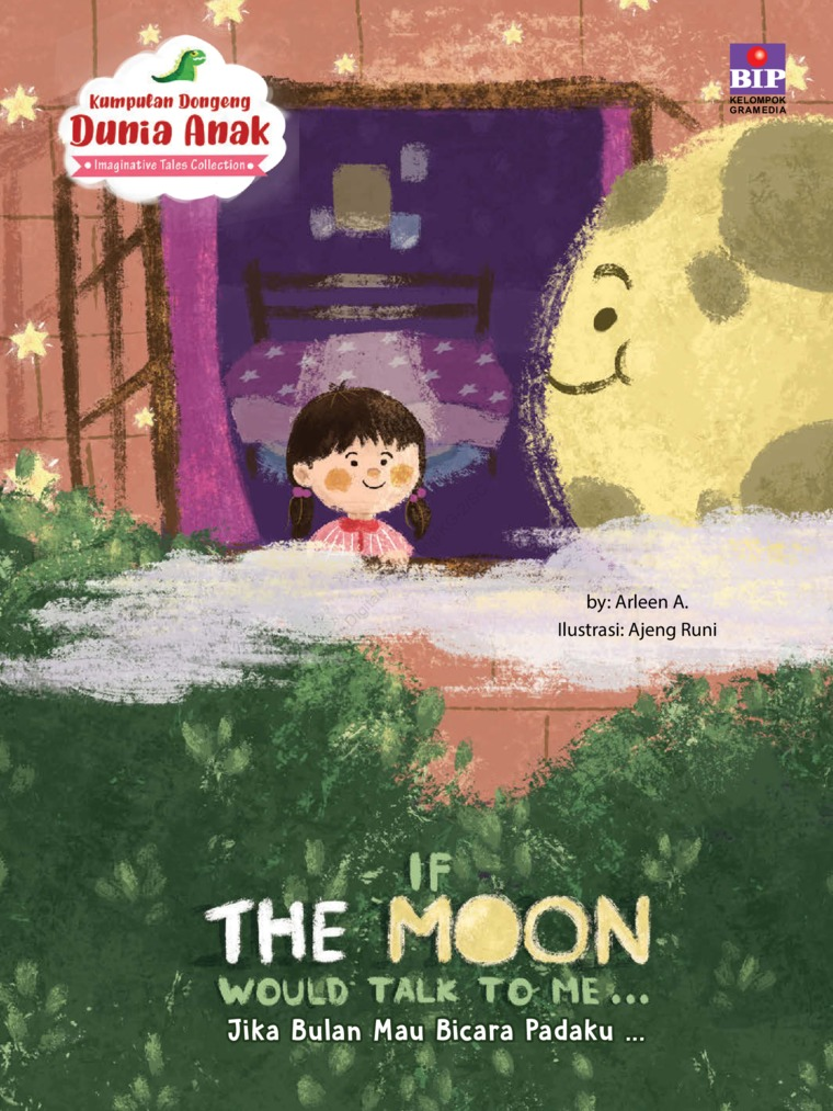 Buku Digital Kumpulan Dongeng Dunia Anak : Jika Bulan Mau Bicara Padaku oleh Arleen A.