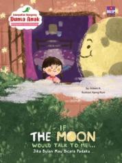Cover Kumpulan Dongeng Dunia Anak : Jika Bulan Mau Bicara Padaku oleh Arleen A.