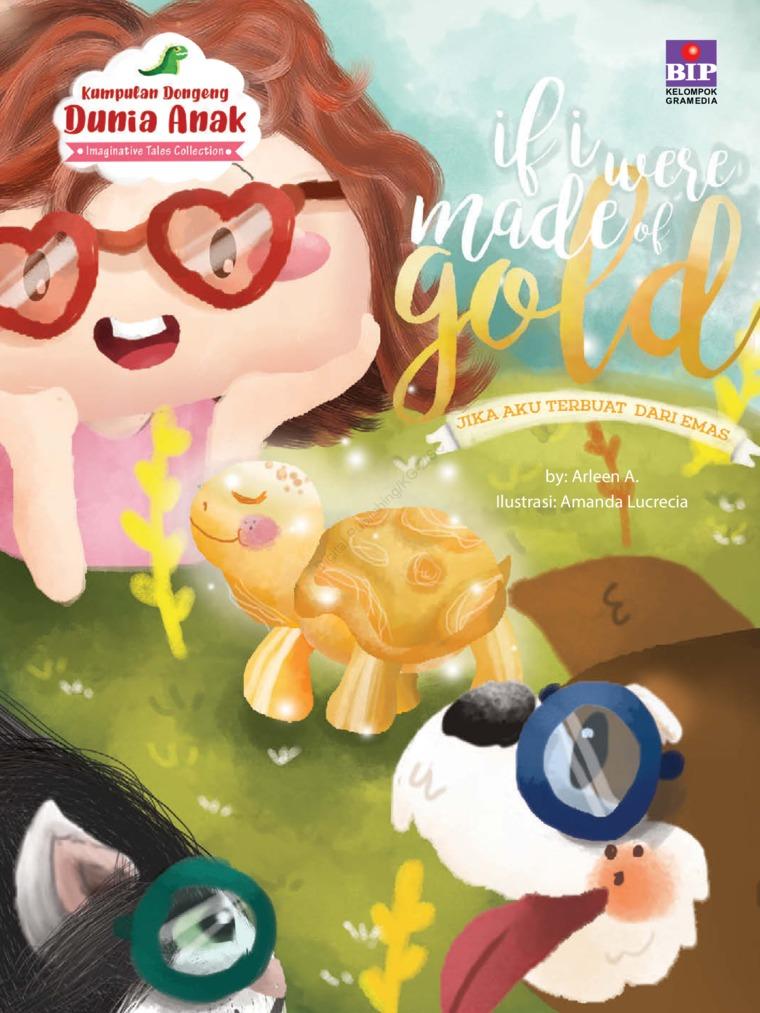 Buku Digital Kumpulan Dongeng Dunia Anak : Jika Aku terbuat dari Emas oleh Arleen A.