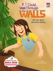 Cover Kumpulan Dongeng Dunia Anak : Jika Aku Dapat Menembus Dinding oleh Arleen A.