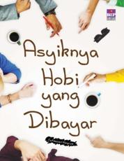 Cover Asyiknya Hobi yang Dibayar oleh Fatmasari Ningrum
