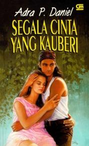 Segala Cinta yang Kauberi by Adra P. Daniel Cover