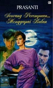 Cover Seorang Perempuan... Menggapai Bulan oleh Prasanti
